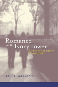 Romance in the Ivory Tower:The Rights and Liberty of Conscience