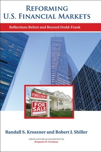 Reforming U. S. Financial Markets:Reflections Before and Beyond Dodd-Frank