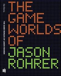 The Game Worlds of Jason Rohrer