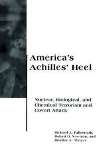America's Achilles' Heel:Nuclear, Biological, and Chemical Terrorism and Covert Attack