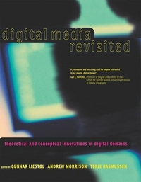 Digital Media Revisited:Theoretical and Conceptual Innovations in Digital Domains