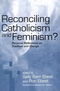 Reconciling Catholicism and Feminism?:Personal Reflections on Tradition and Change