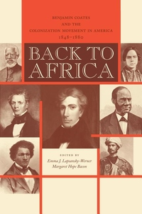 Back to Africa:Benjamin Coates and the Colonization Movement in America, 1848-1880