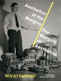 Aesthetics of the Margins/ the Margins of Aesthetics : Wild Art Explained