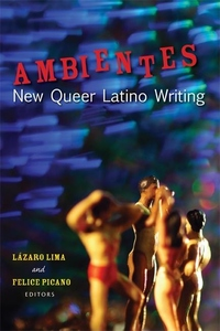Ambientes:New Queer Latino Writing