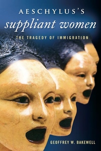 Aeschylus's Suppliant Women:The Tragedy of Immigration