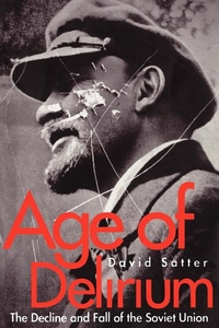 Age of Delirium:The Decline and Fall of the Soviet Union