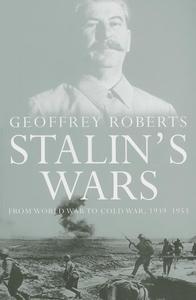 Stalin's Wars:From World War to Cold War, 1939-1953