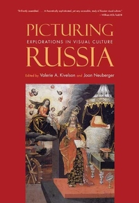 Picturing Russia:Explorations in Visual Culture