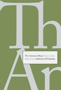 The American Illness:Essays on the Rule of Law