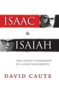 Isaac and Isaiah:The Covert Punishment of a Cold War Heretic