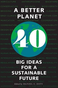 A Better Planet: Forty Big Ideas for a Sustainable Future