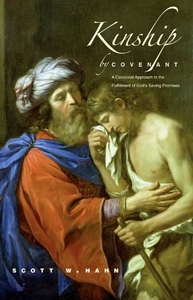 Kinship by Covenant: A Canonical Approach to the Fulfillment of God's Saving Promises