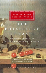The Physiology of Taste:Or Meditations on Transcendental Gastronomy