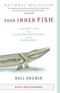 Your Inner Fish:A Journey into the 3. 5-Billion-Year History of the Human Body