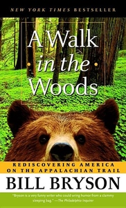 A Walk in the Woods:Rediscovering America on the Appalachian Trail