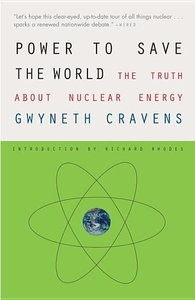 Power to Save the World:The Truth about Nuclear Energy