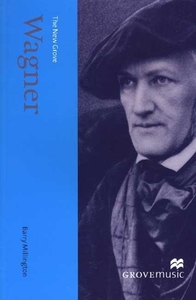 The New Grove Wagner:The New Grove Composer Biographies