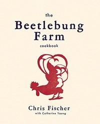 Beetlebung Farm Cookbook: A Year of Cooking on Martha's Vineyard