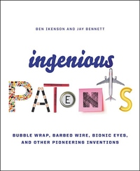 Ingenious Patents: Bubblewrap, Barbed Wire, Bionic Eyes, and Other Pioneering Inventions