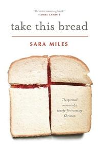 Take This Bread:A Radical Conversion