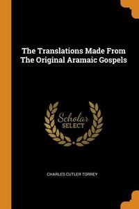 Translations Made from the Original Aramaic Gospels
