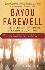 Bayou Farewell:The Rich Life and Tragic Death of Louisiana's Cajun Coast