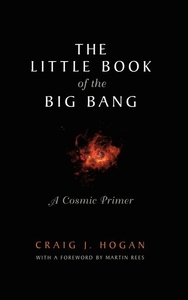 The Little Book of the Big Bang:A Cosmic Primer