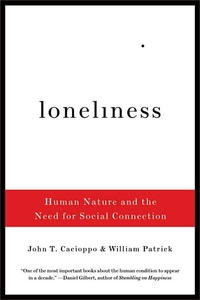 Loneliness:Human Nature and the Need for Social Connection