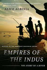 Empires of the Indus:The Story of a River