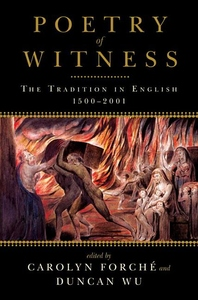 Poetry of Witness:The Tradition in English, 1500-2001