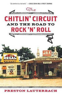 The Chitlin' Circuit:And the Road to Rock 'N' Roll