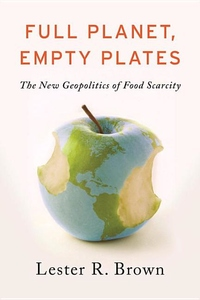 Full Planet, Empty Plates:The New Geopolitics of Food Scarcity