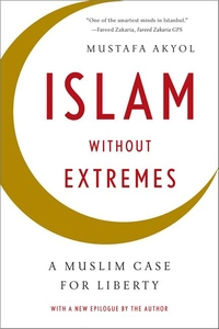 Islam Without Extremes:A Muslim Case for Liberty