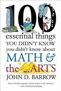 100 Essential Things You Didn't Know You Didnt Know about Math and the Arts