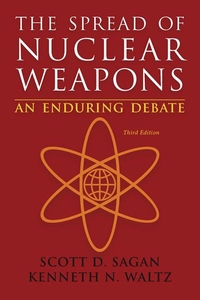 The Spread of Nuclear Weapons:An Enduring Debate