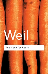 The Need for Roots:Prelude to a Declaration of Duties Towards Mankind