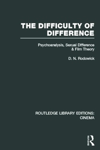 Difficulty of Difference : Psychoanalysis, Sexual Difference and Film Theory