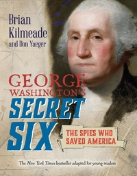 George Washington's Secret Six (Young Readers Adaptation)