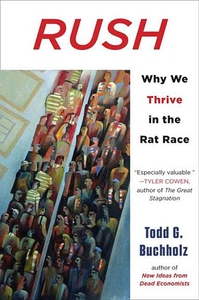 Rush:Why We Thrive in the Rat Race