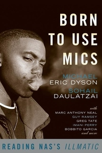Born to Use Mics:Reading Nas's Illmatic
