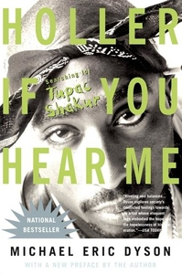 Holler If You Hear Me:Searching for Tupac Shakur