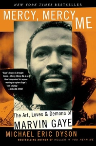 Mercy, Mercy Me:The Art, Loves and Demons of Marvin Gaye