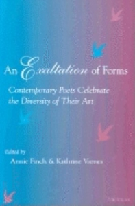 An Exaltation of Forms:Contemporary Poets Celebrate the Diversity of Their Art