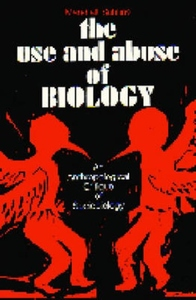 The Use and Abuse of Biology:An Anthropological Critique of Sociobiology