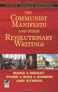 The Communist Manifesto and Other Revolutionary Writings:Marx, Marat, Paine, Mao, Gandhi and Others