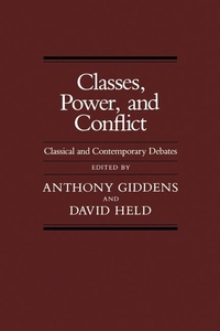 Classes, Power and Conflict:Classical and Contemporary Debates