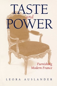 Taste and Power:Furnishing Modern France