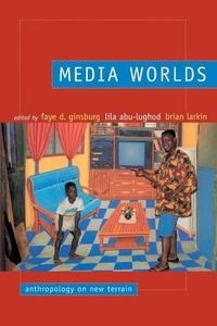 Media Worlds - Anthropology on New Terrain