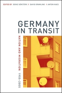 Germany in Transit:Nation and Migration, 1955-2005